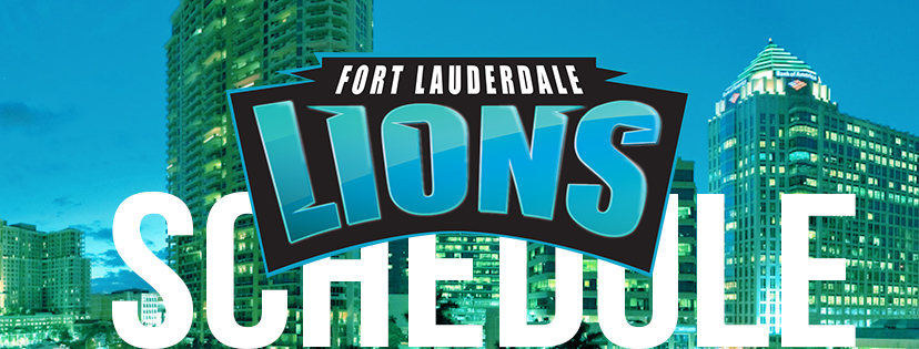 The Fort Lauderdale Lions 2018 Schedule